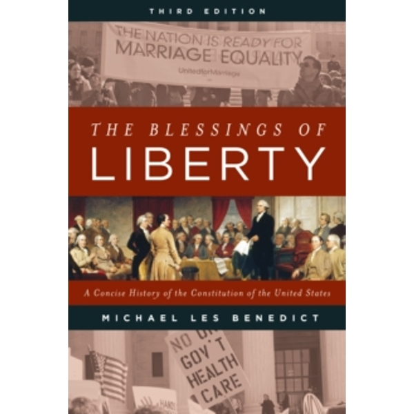 The Blessings of Liberty : A Concise History of the Constitution of the United States