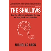 The Shallows: How the internet is changing the way we think, read and remember by Nicholas Carr (Paperback, 2011)