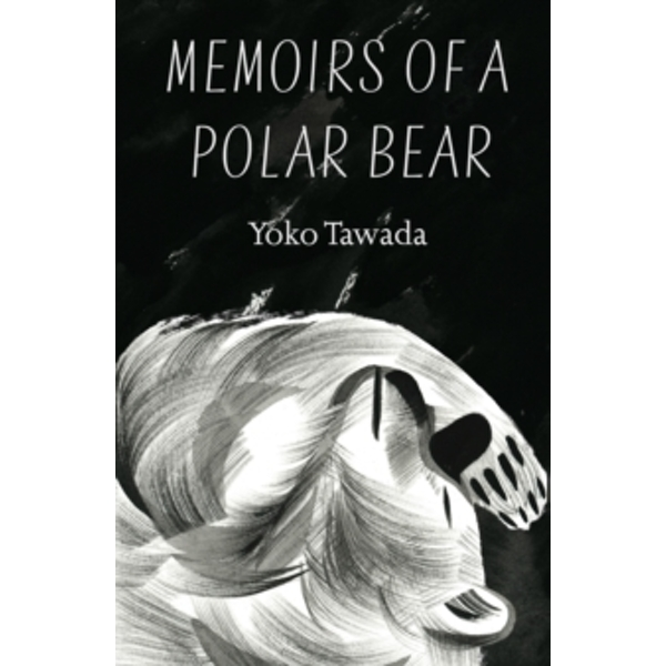 Memoirs of a Polar Bear by Yoko Tawada (Paperback, 2017)