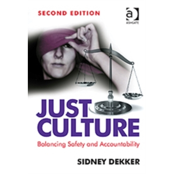 Just Culture : Balancing Safety and Accountability