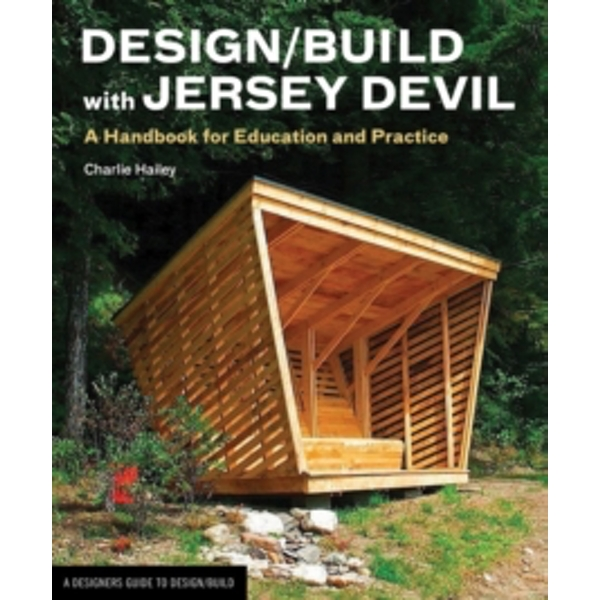 Design/Build with Jersey Devil : A Handbook for Education and Practice
