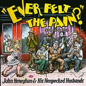 John Heneghan & His Henpecked Husbands - Ever Felt The Pain? (Coloured Vinyl) Vinyl