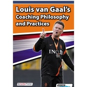 SoccerTutor Louis van Gaal's Coaching Philosophy & Practices Book