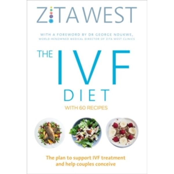 The IVF Diet : The plan to support IVF treatment and help couples conceive