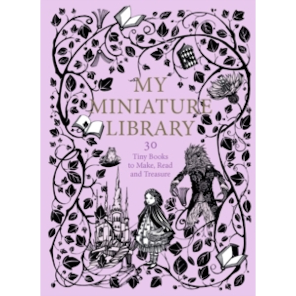 My Miniature Library : 30 Tiny Books to Make, Read and Treasure