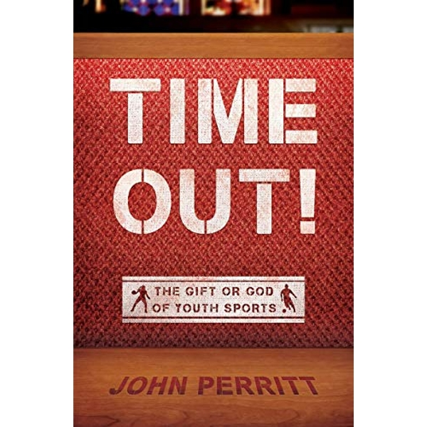 Time Out! The gift or god of Youth Sports Paperback / softback 2018