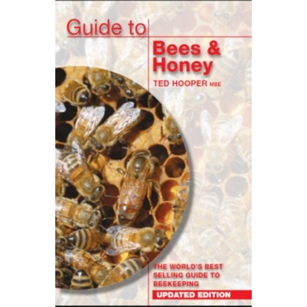 Guide to Bees & Honey : The World's Best Selling Guide to Beekeeping