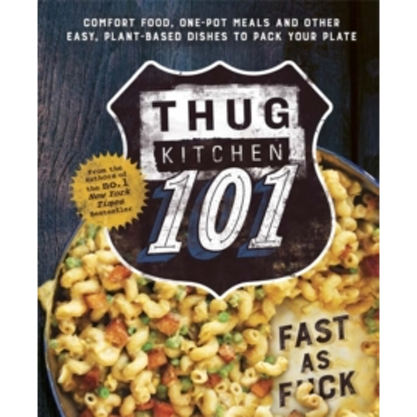 Thug Kitchen 101 : Fast as F*ck