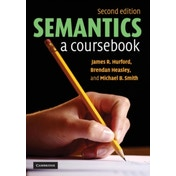 Semantics: A Coursebook by Michael B. Smith, James R. Hurford, Brendan Heasley (Paperback, 2007)