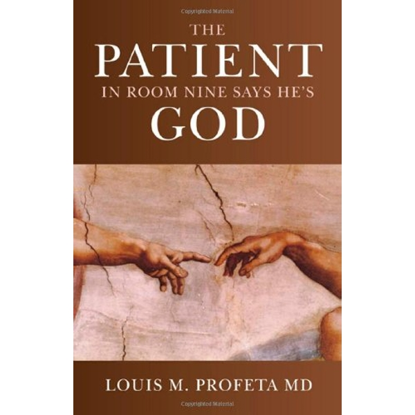 The Patient in Room Nine Says He's God by Louis Profeta (Paperback, 2010)