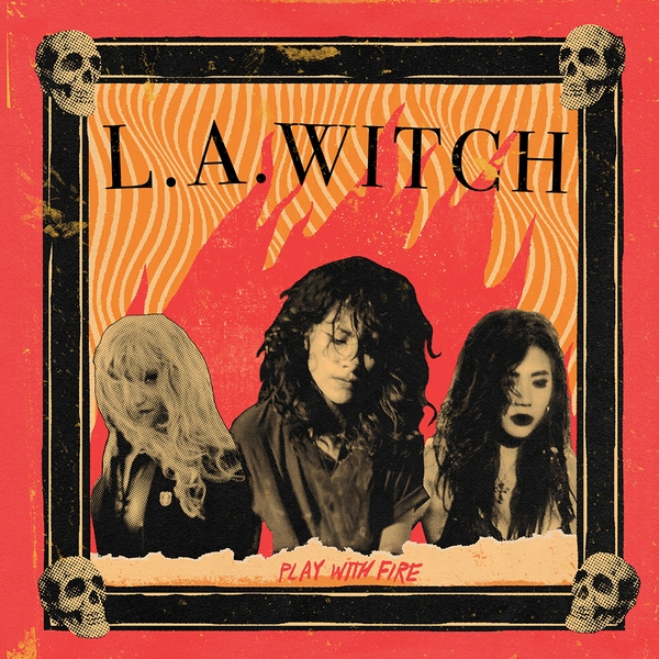 L.A. Witch - Play With Fire Vinyl