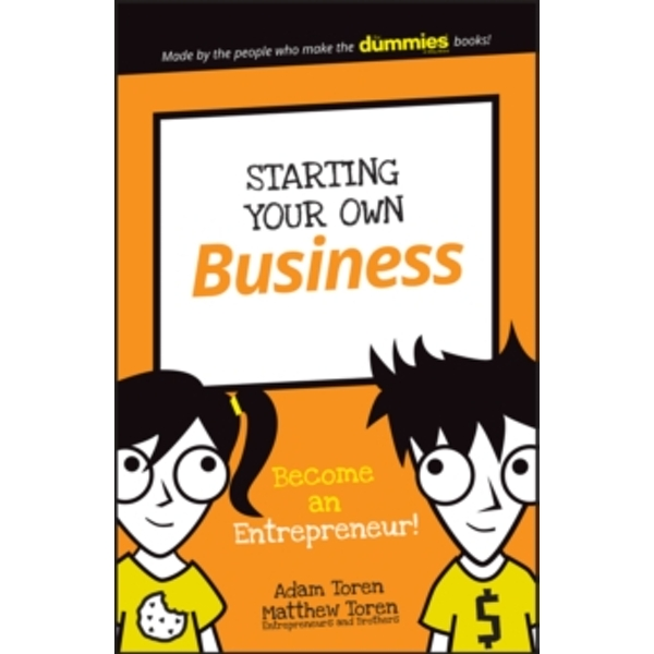 Starting Your Own Business : Become an Entrepreneur!