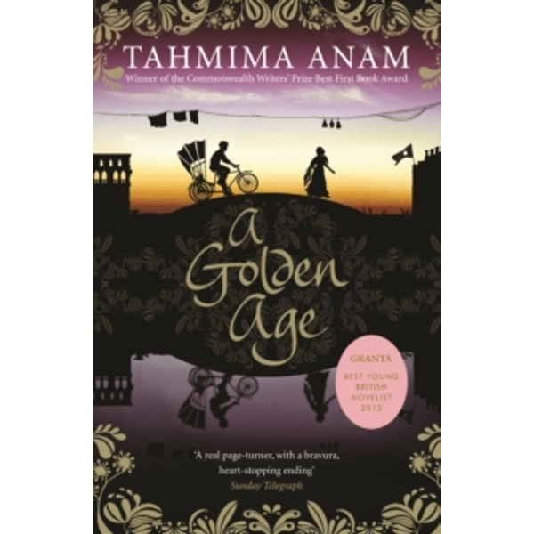 A Golden Age by Tahmima Anam (Paperback, 2012)