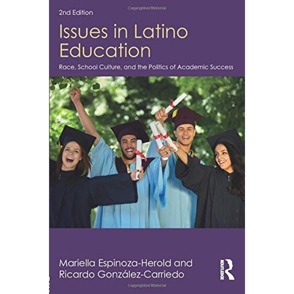 Issues in Latino Education: Race, School Culture, and the Politics of Academic Success by Ricardo Gonzalez-Carriedo, Mariella Espinoza-Herold (Paperback, 2017)