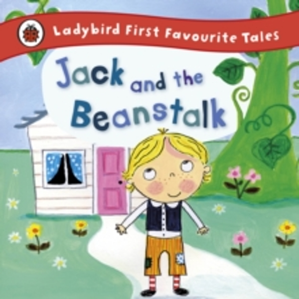 Jack and the Beanstalk: Ladybird First Favourite Tales by Iona Treahy (Hardback, 2012)