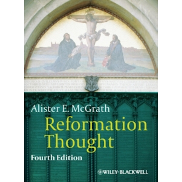 Reformation Thought : An Introduction