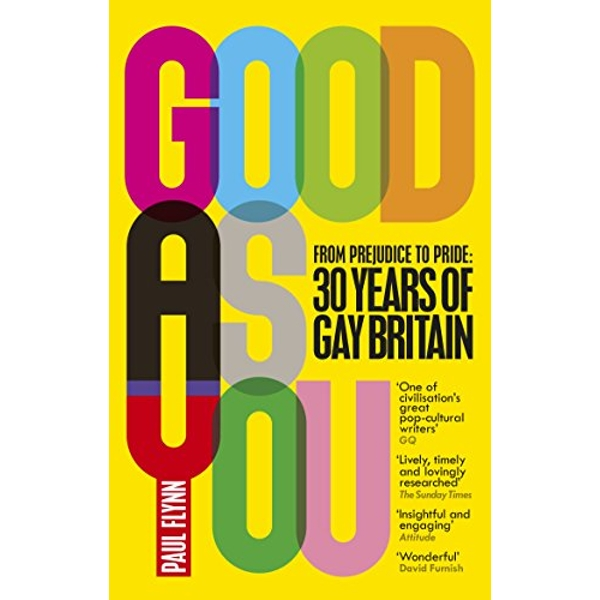 Good As You From Prejudice to Pride - 30 Years of Gay Britain Paperback / softback 2018