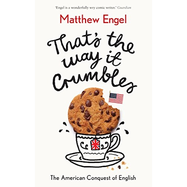 That's The Way It Crumbles The American Conquest of the English Language Paperback / softback 2018