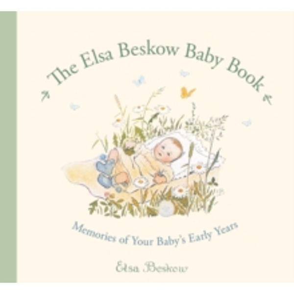 The Elsa Beskow Baby Book: Memories of Your Baby's Early Years by Floris Books (Hardback, 2013)