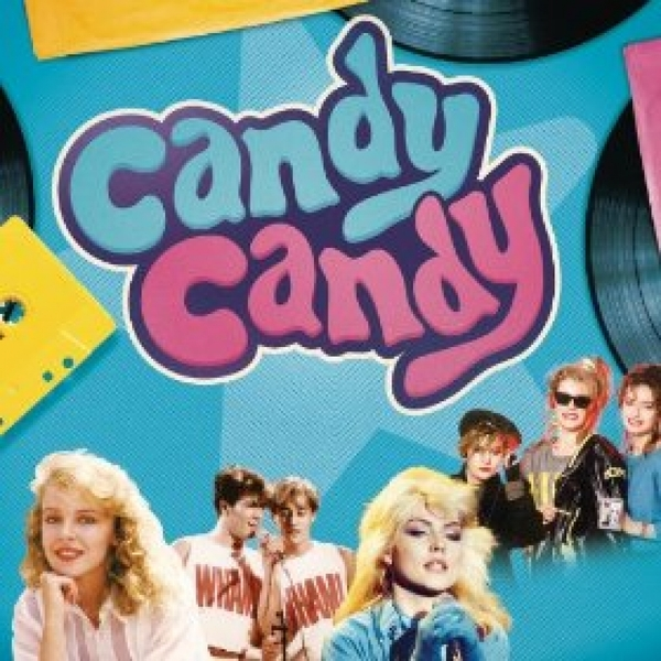 Candy Candy - The Heyday Of Bubblegum Pop