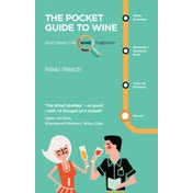 The Pocket Guide to Wine: Featuring the Wine Tube Map by Nikki Welch (Paperback, 2014)
