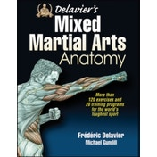 Delavier's Mixed Martial Arts Anatomy by Frederic Delavier, Michael Gundill (Paperback, 2013)