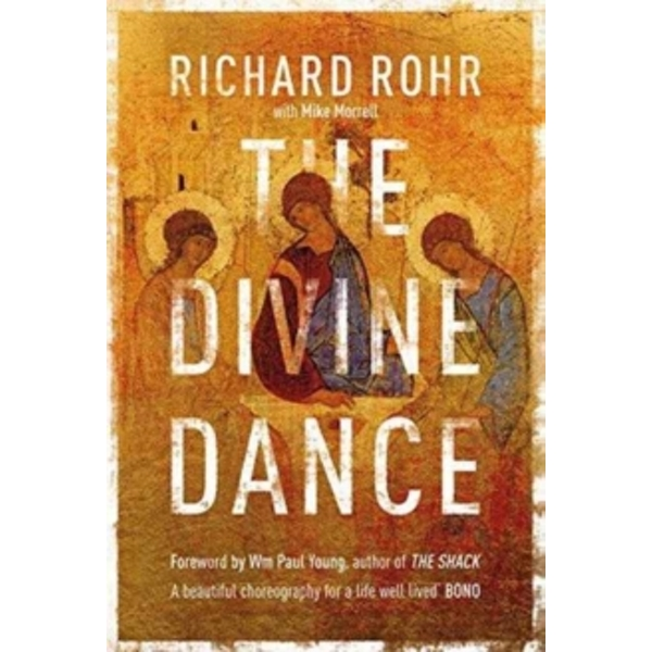 The Divine Dance : The Trinity and Your Transformation