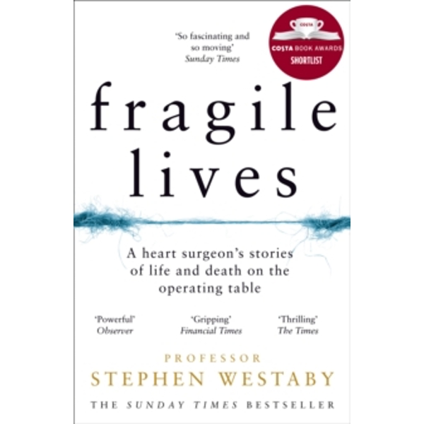 Fragile Lives A Heart Surgeon's Stories of Life and Death on the Operating Table Paperback