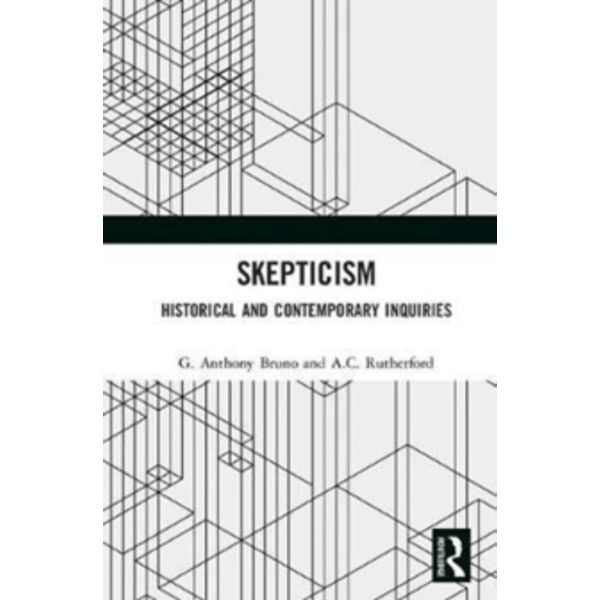 Skepticism : Historical and Contemporary Inquiries