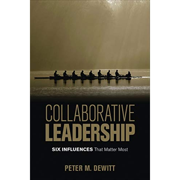 Collaborative Leadership: Six Influences That Matter Most by Peter M. DeWitt (Paperback, 2016)