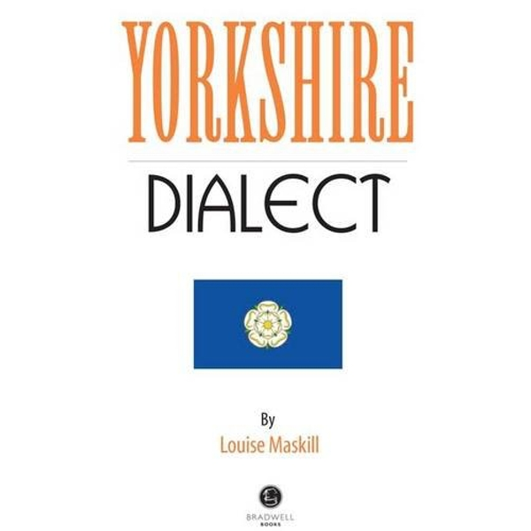 Yorkshire Dialect: A Selection of Words and Anecdotes from Yorkshire by Bradwell Books (Paperback, 2013)