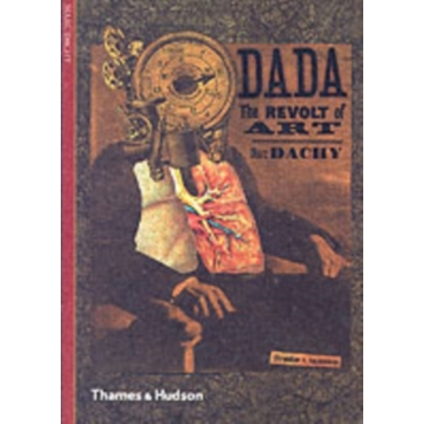 Dada: The Revolt of Art