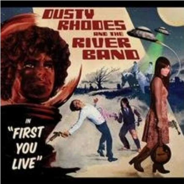 Dusty Rhodes And The Rivers Band - First You Live CD