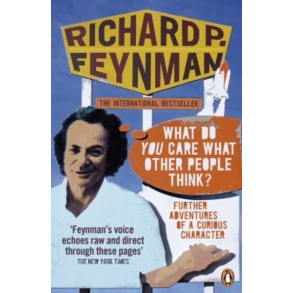 'What Do You Care What Other People Think?': Further Adventures of a Curious Character by Richard P. Feynman (Paperback, 2007)