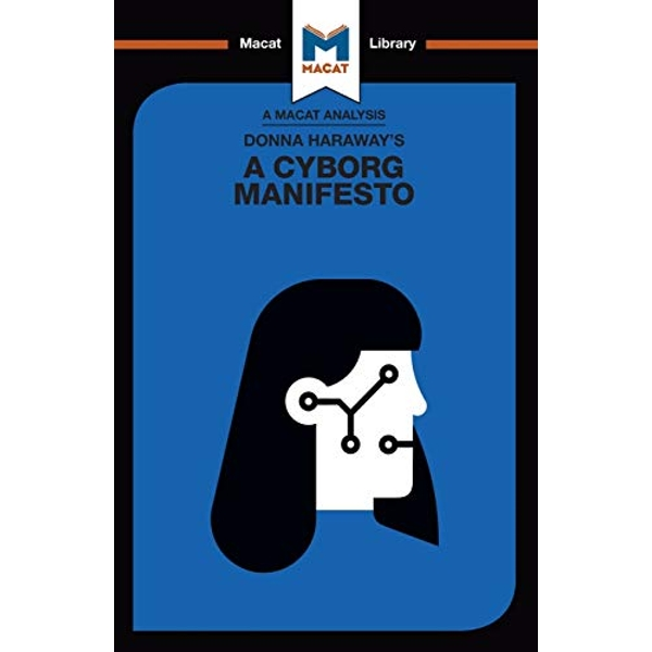An Analysis of Donna Haraway's A Cyborg Manifesto Science, Technology, and Socialist-Feminism in the Late Twentieth Century Paperback / softback 2018