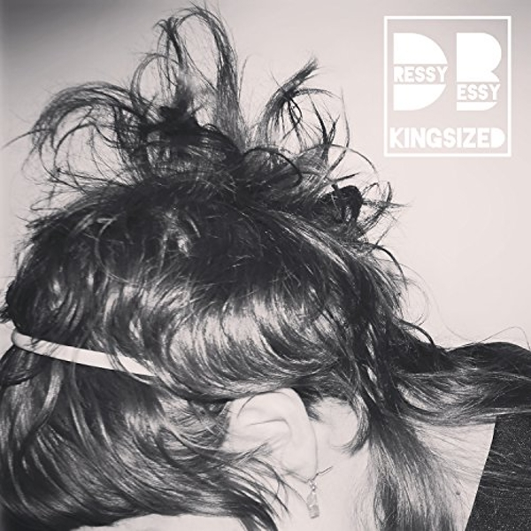 Dressy Bessy - Kingsized Vinyl