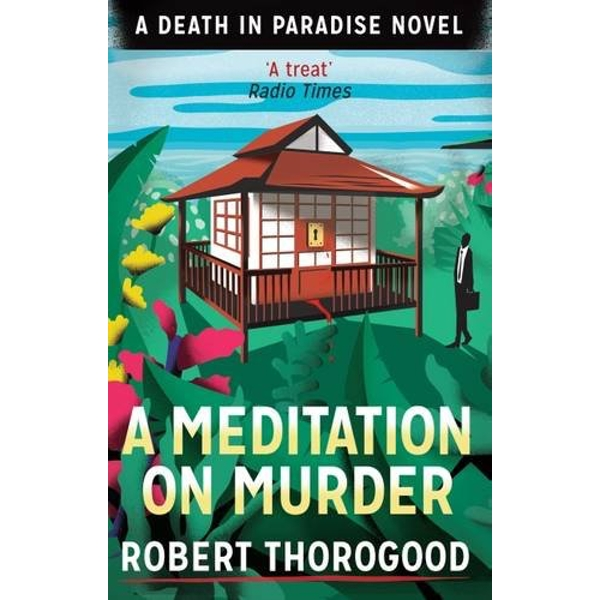 A Meditation On Murder (A Death In Paradise Novel) by Robert Thorogood (Paperback, 2015)