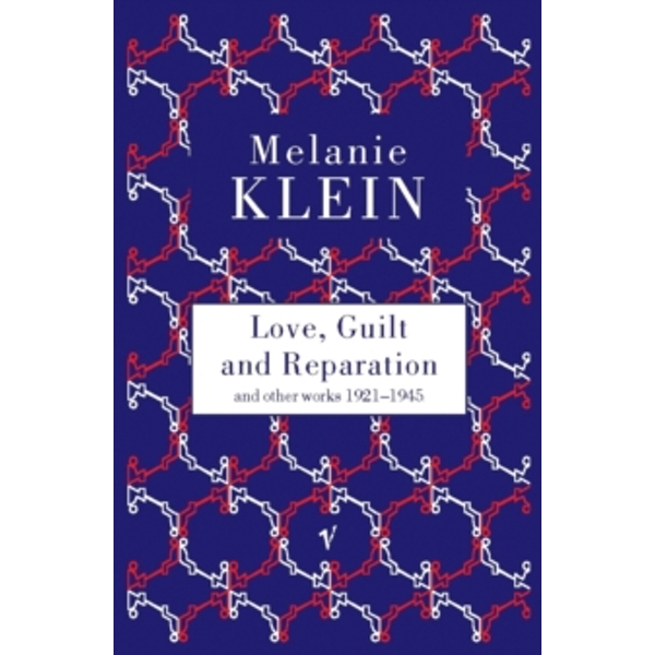 Love, Guilt and Reparation by The Melanie Klein Trust (Paperback, 1998)