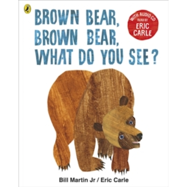 Brown Bear, Brown Bear, What Do You See? : With Audio Read by Eric Carle