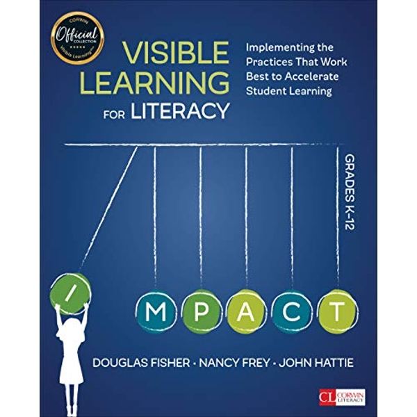 Visible Learning for Literacy, Grades K-12: Implementing the Practices That Work Best to Accelerate Student Learning by Douglas B. Fisher, John A. Hattie, Nancy Frey (Paperback, 2016)