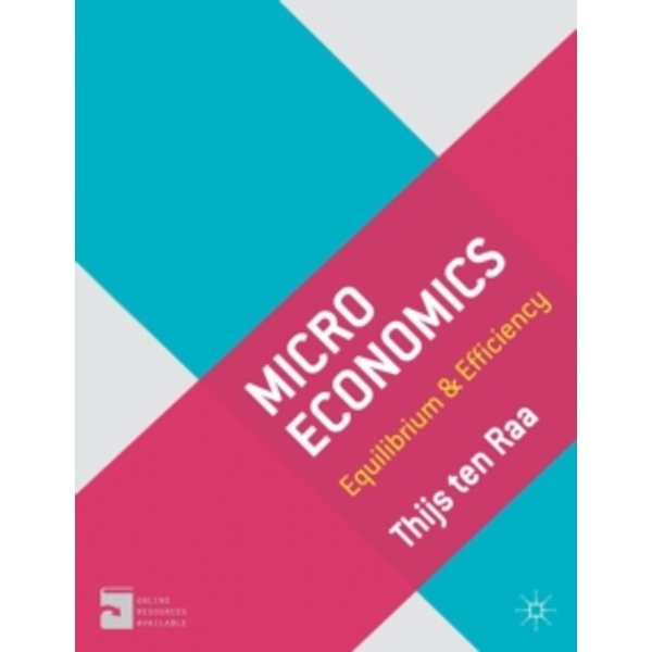 Microeconomics: Equilibrium and Efficiency by Thijs Ten Raa (Paperback, 2013)