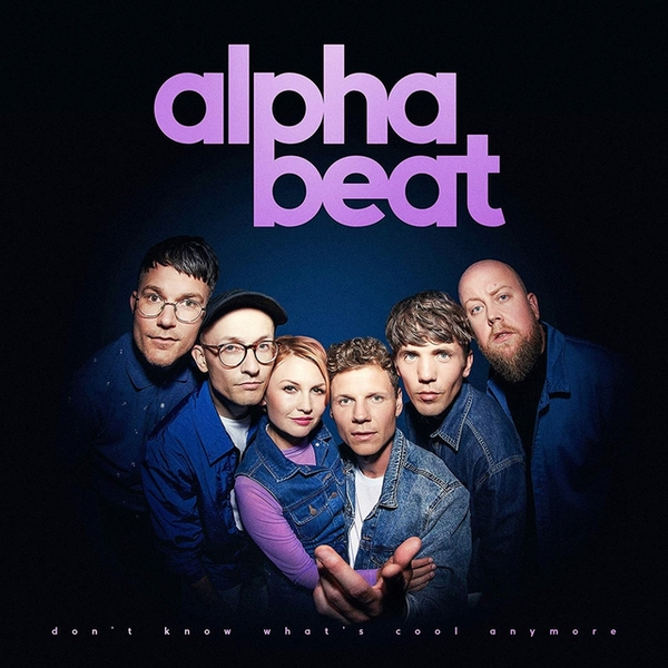 Alphabeat - Don't Know What's Cool Anymore Vinyl