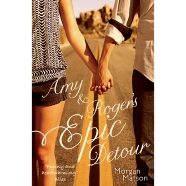 Amy & Roger's Epic Detour by Morgan Matson (Paperback, 2014)