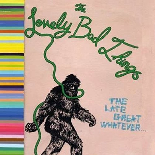 The Lovely Bad Things - The Late Great Whatever Vinyl