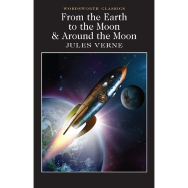 From the Earth to the Moon / Around the Moon by Jules Verne (Paperback, 2011)