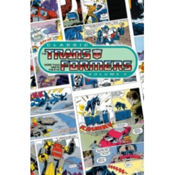 Classic Transformers Volume 6