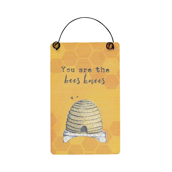 You Are The Bees Knees Mini Sign