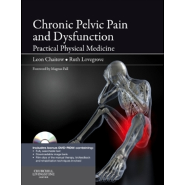Chronic Pelvic Pain and Dysfunction: Practical Physical Medicine by Leon Chaitow (Paperback, 2011)