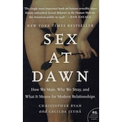 Sex at Dawn: How We Mate, Why We Stray, and What it Means for Modern Relationships by Christopher Ryan, Cacilda Jetha (Paperback, 2011)