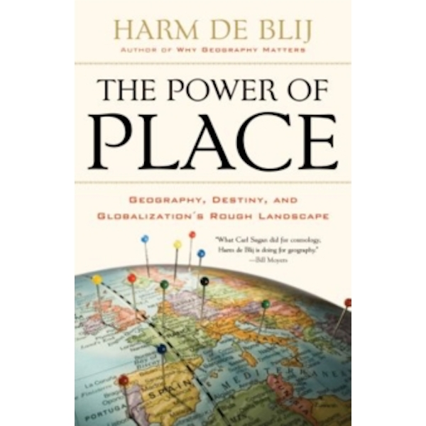The Power of Place: Geography, Destiny, and Globalization's Rough Landscape by Harm J. De Blij (Paperback, 2010)